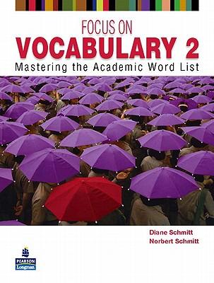 Focus on Vocabulary By Schmitt, Diane/ Schmitt, Norbert
