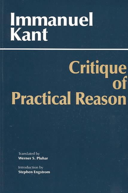 Critique of Practical Reason By Kant, Immanuel/ Pluhar, Werner S. (TRN)/ Pluhar, Werner S.