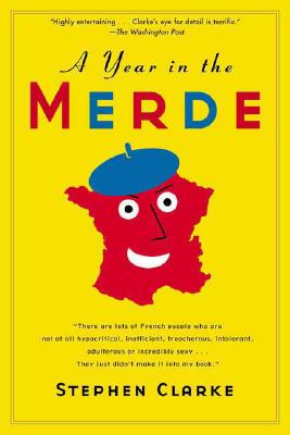 A Year in the Merde By Clarke, Stephen