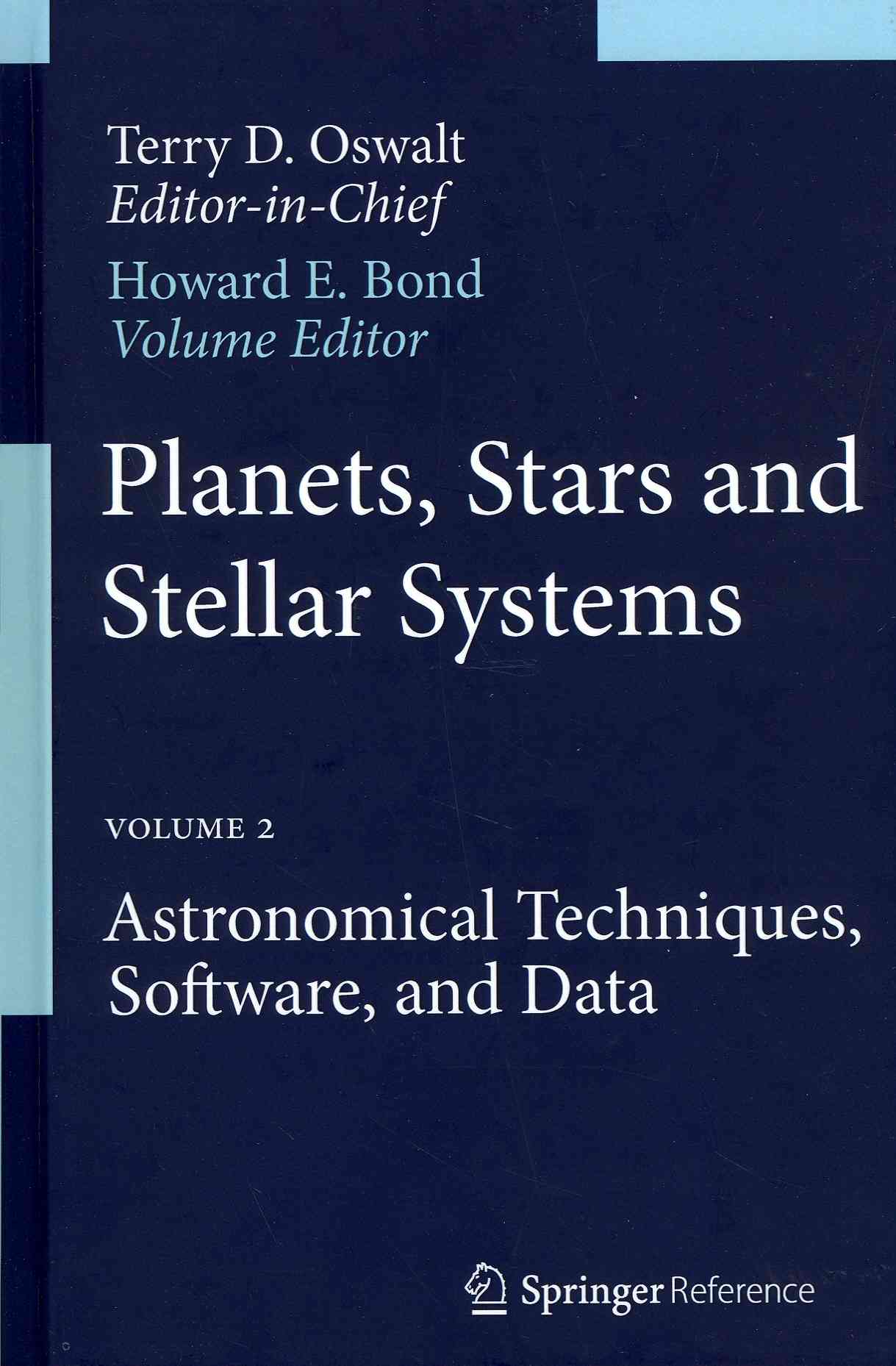 Astronomical Techniques, Software, and Data By Bond, Howard E. (EDT)/ Oswalt, T. D. (EDT)